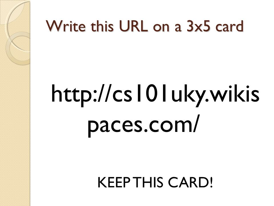 Write this URL on a 3x5 card   paces.com/ KEEP THIS CARD!