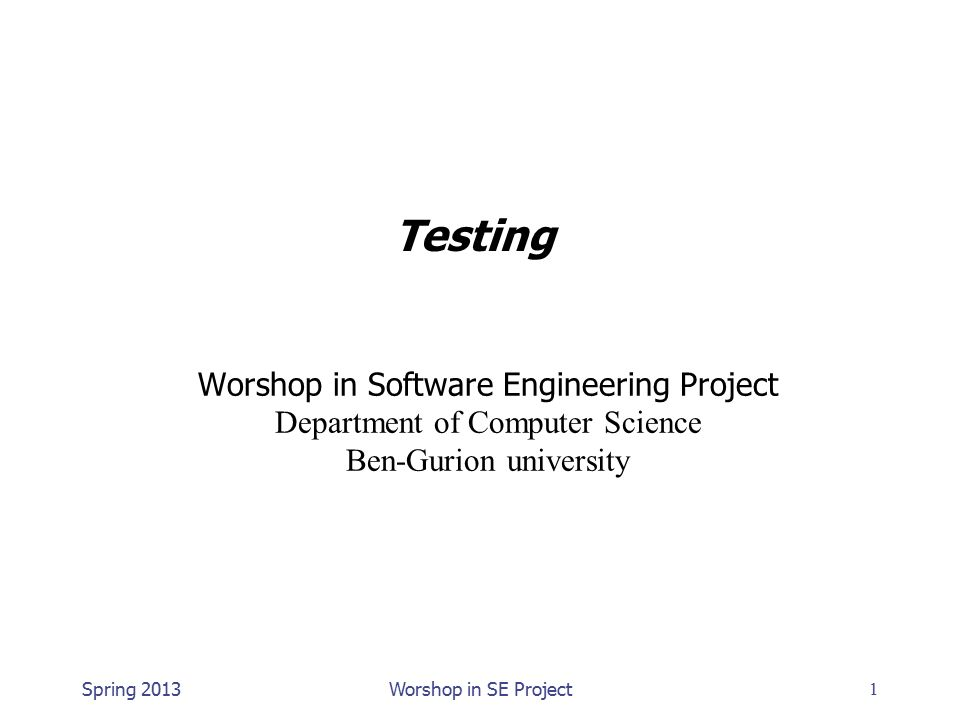Testing Worshop in Software Engineering Project Department