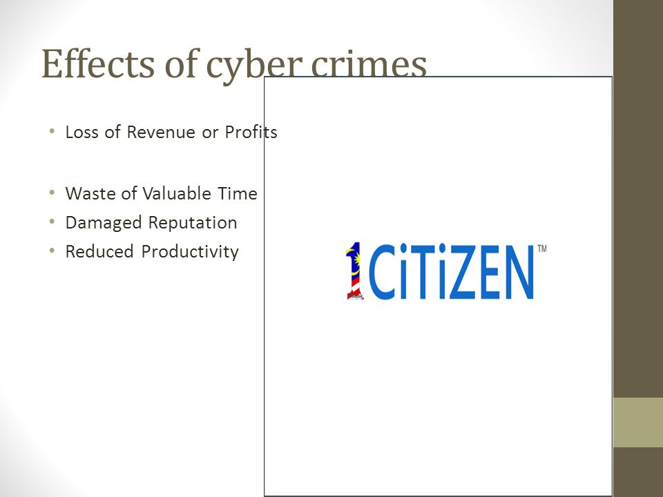 effect of cyber crime The effects of cyber crime information technology essay print reference this   it can effect software or data, and can cause serious damage to a system.