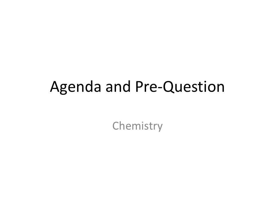 Agenda and pre question chemistry week 1 friday 813 objective 1 agenda and pre question chemistry urtaz Gallery