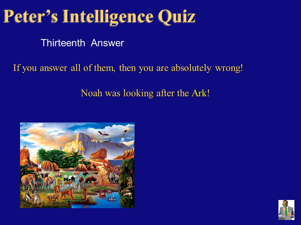 Peter's Intelligence Quiz During this presentation there will be