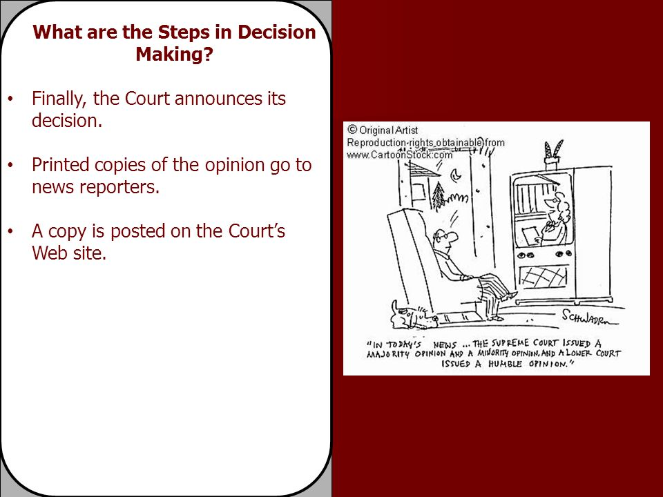Finally, the Court announces its decision. Printed copies of the opinion go to news reporters.