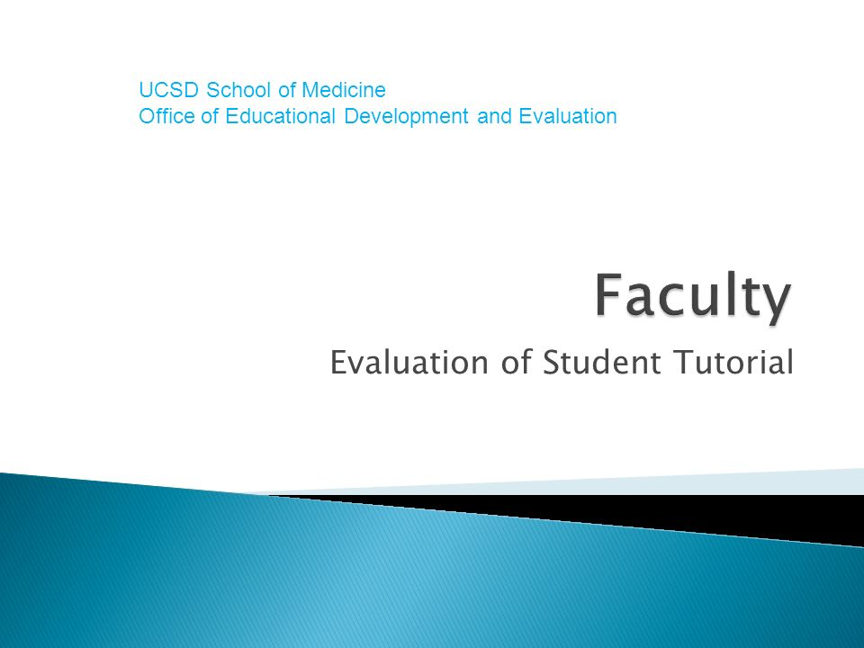 Evaluation of Student Tutorial UCSD School of Medicine Office of Educational Development and Evaluation