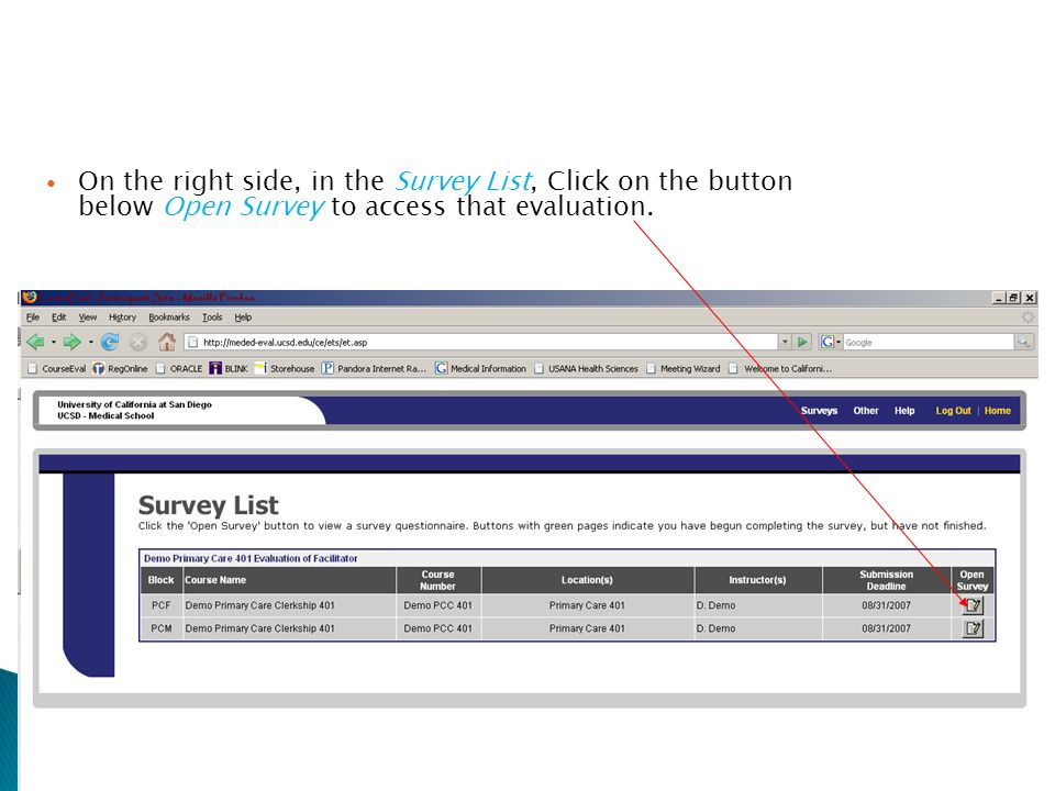 On the right side, in the Survey List, Click on the button below Open Survey to access that evaluation.
