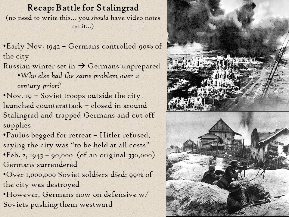 Recap: Battle for Stalingrad (no need to write this… you should have video notes on it…) Early Nov.