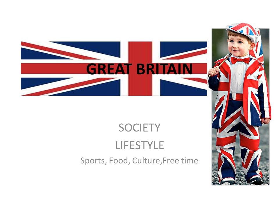 7806e76724237 GREAT BRITAIN SOCIETY LIFESTYLE Sports, Food, Culture,Free time ...