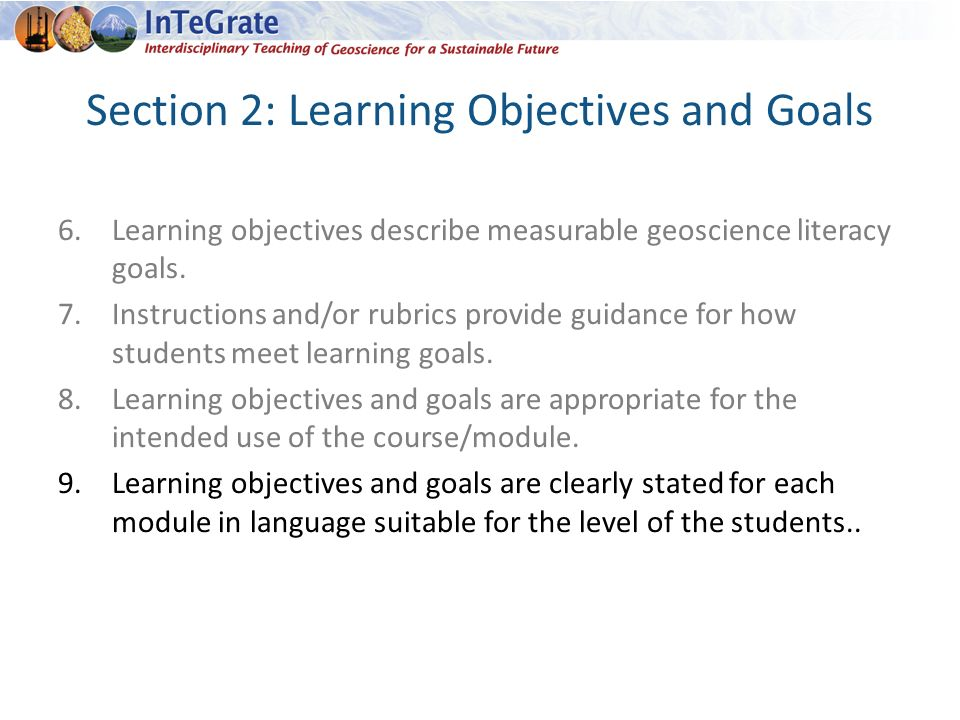Section 2: Learning Objectives and Goals 6.Learning objectives describe measurable geoscience literacy goals.