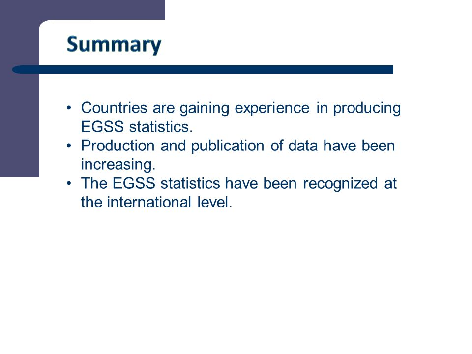 9 Countries are gaining experience in producing EGSS statistics.