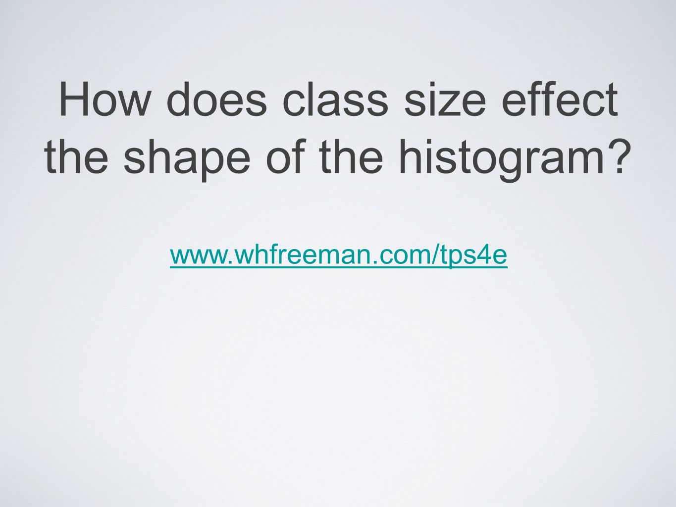 How does class size effect the shape of the histogram