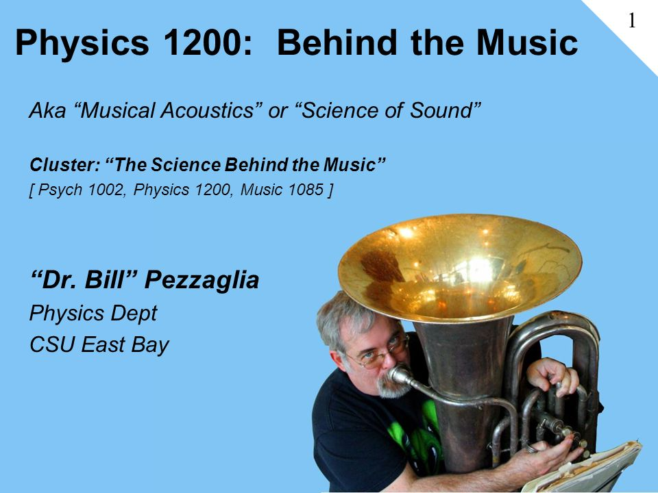 """Physics 1200: Behind the Music Aka """"Musical Acoustics"""" or"""