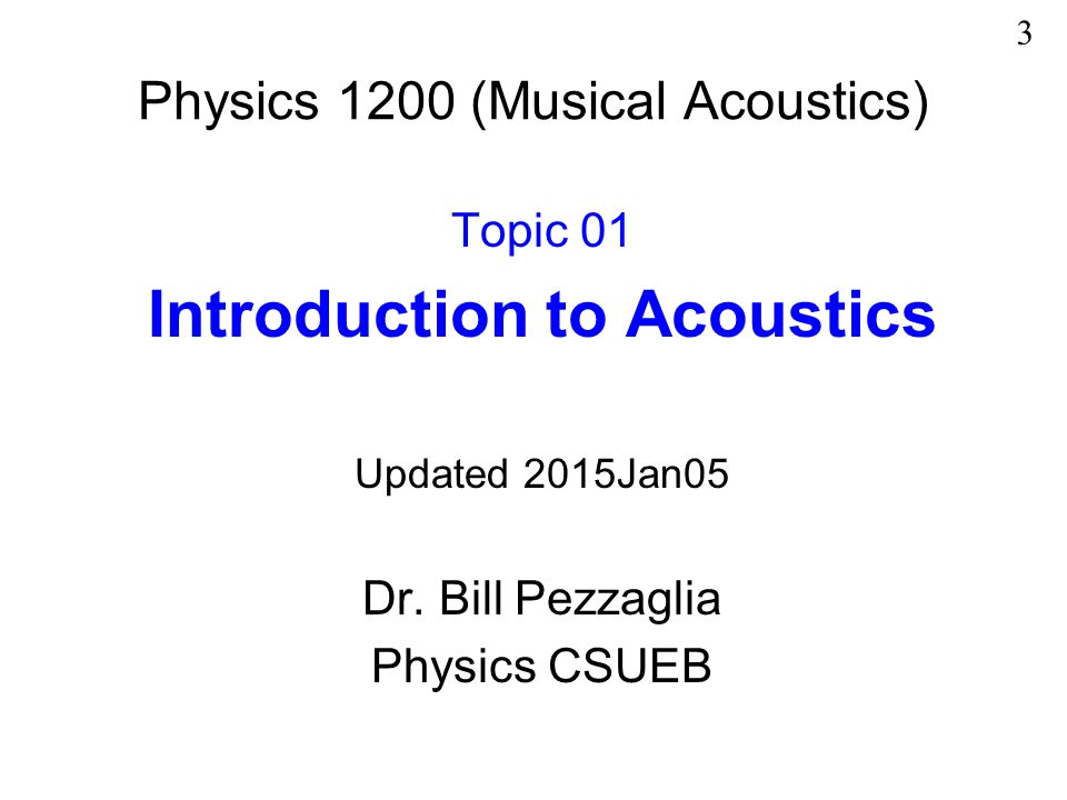 """Physics 1200: Behind the Music Aka """"Musical Acoustics"""" or """"Science"""