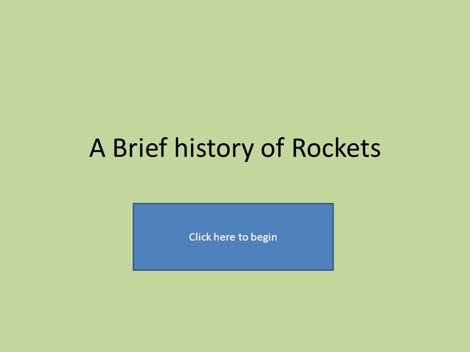 a brief history of rockets click here to begin rocket timeline