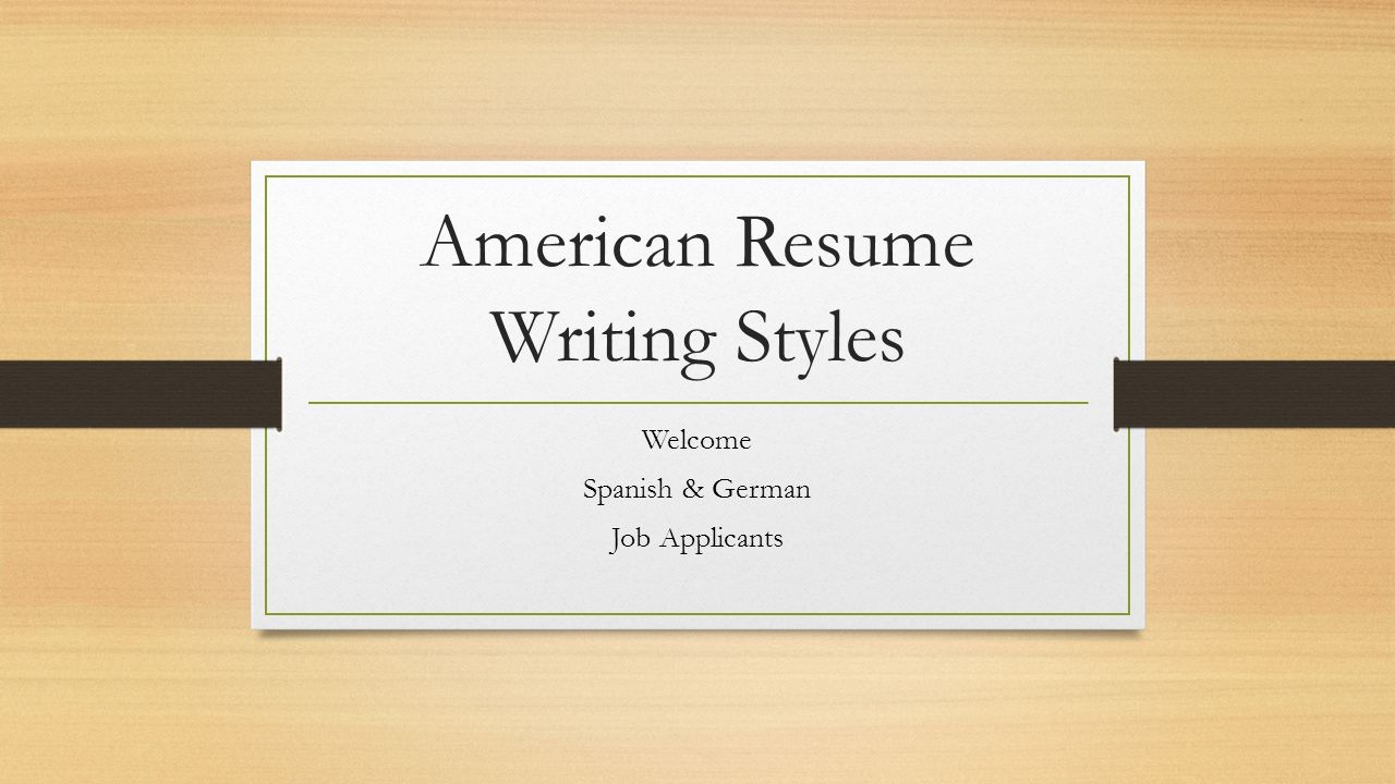 American Resume Writing Styles Welcome Spanish German Job