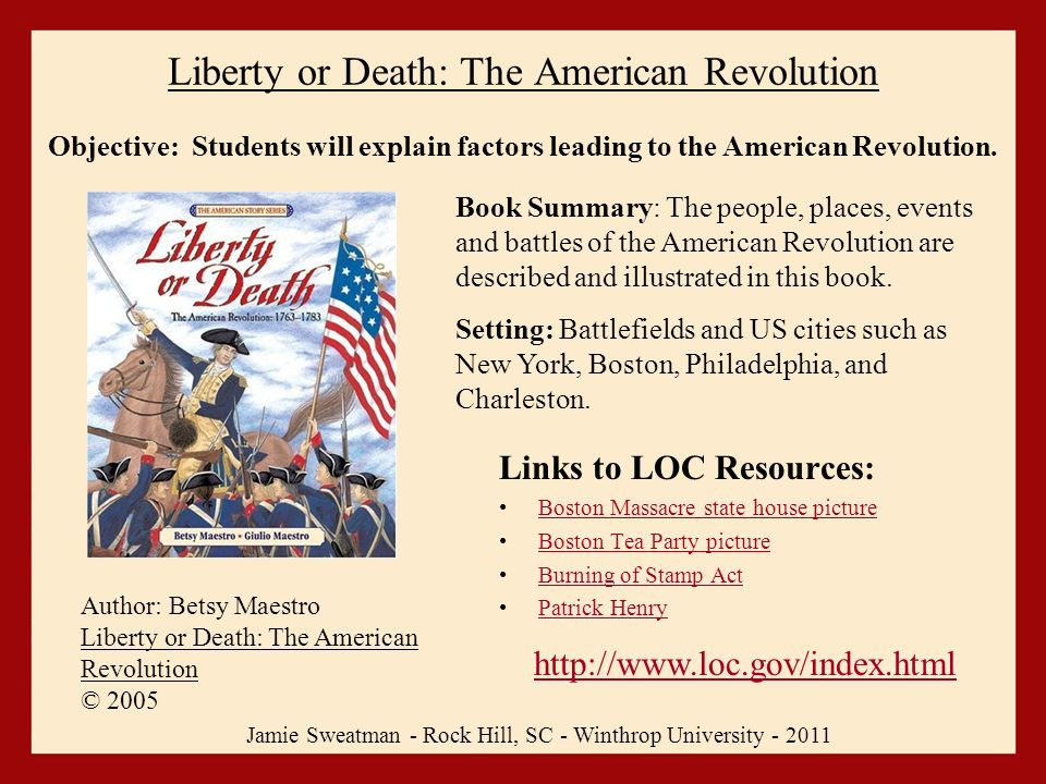 1 Liberty Or Death The American Revolution Links To LOC Resources Boston Massacre State House Picture Tea Party Burning Of Stamp Act