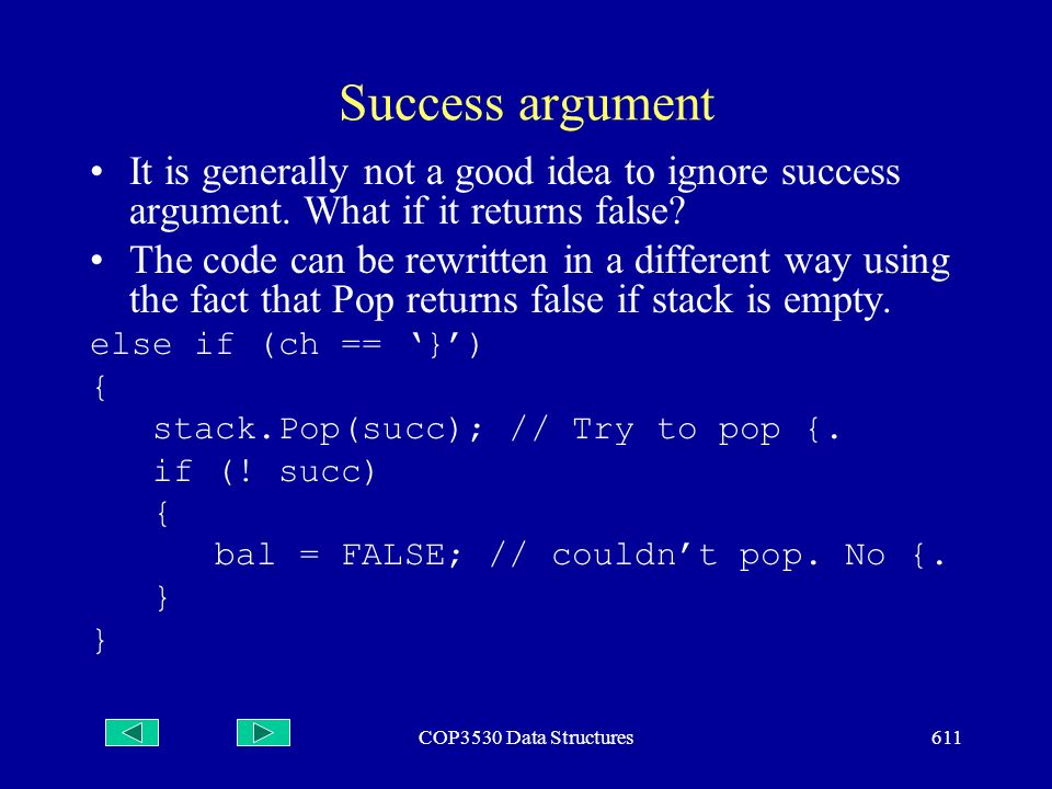 COP3530 Data Structures611 Success argument It is generally not a good idea to ignore success argument.