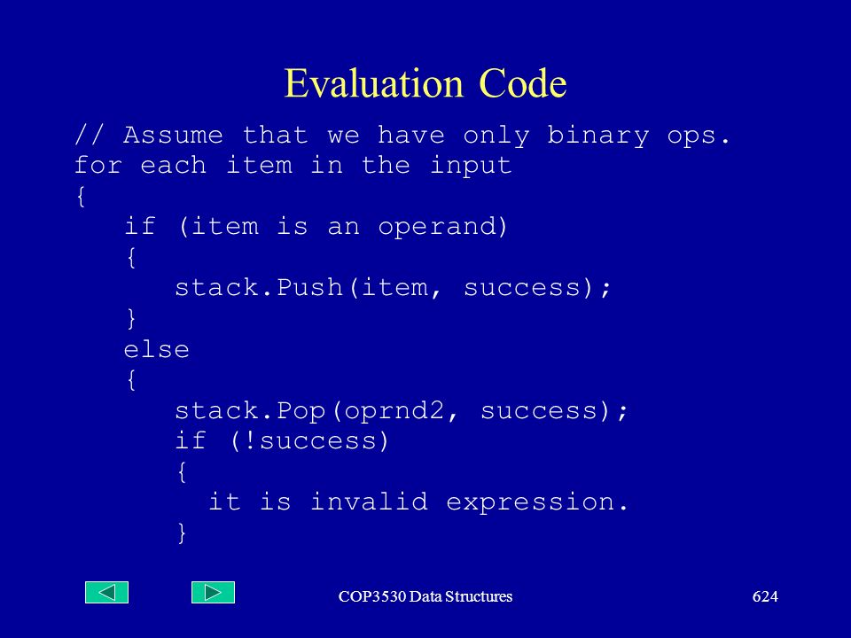 COP3530 Data Structures624 Evaluation Code // Assume that we have only binary ops.
