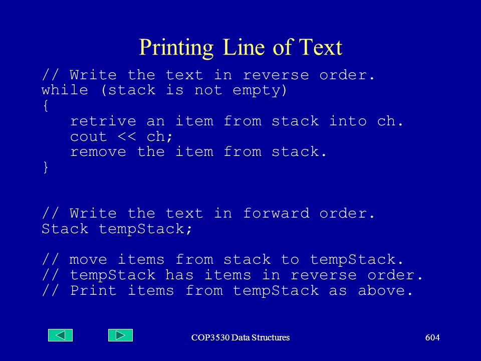 COP3530 Data Structures604 Printing Line of Text // Write the text in reverse order.