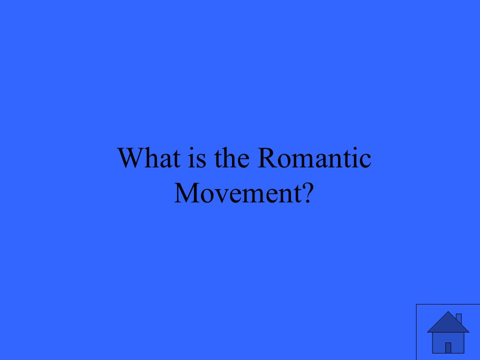 13 What is the Romantic Movement