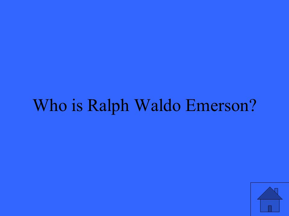 17 Who is Ralph Waldo Emerson