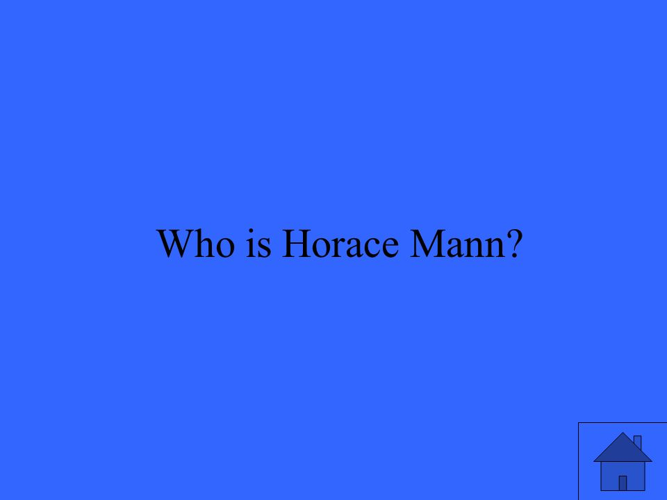 51 Who is Horace Mann