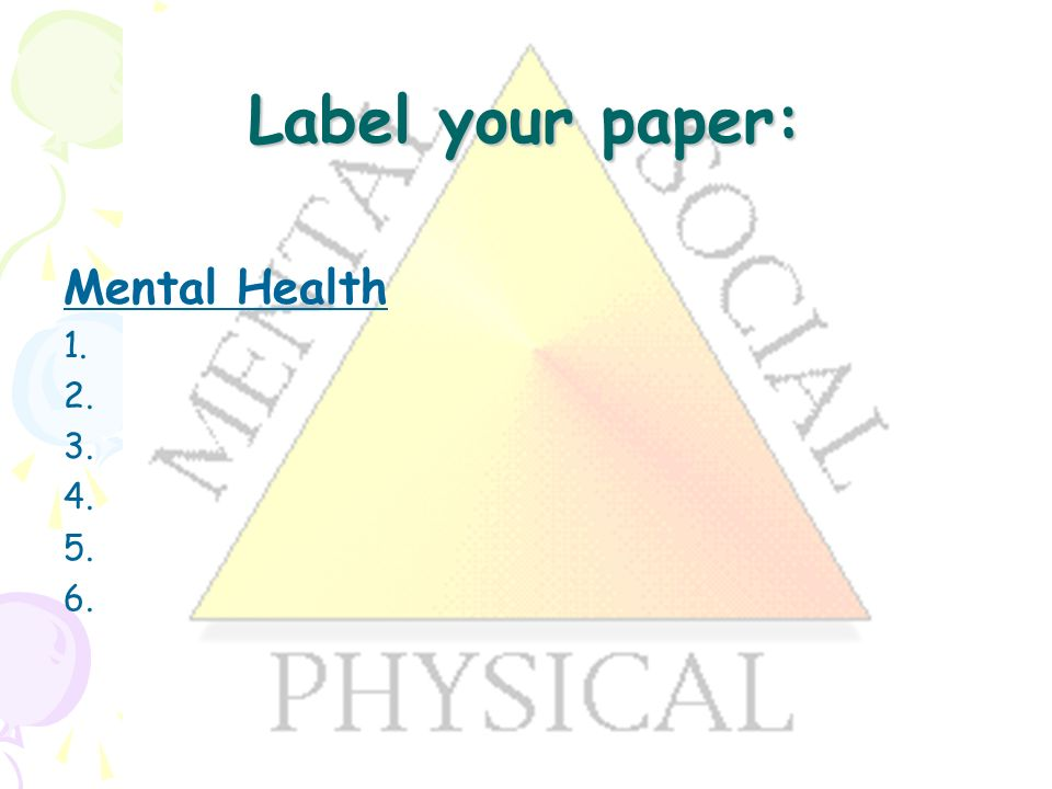 Label your paper: Mental Health