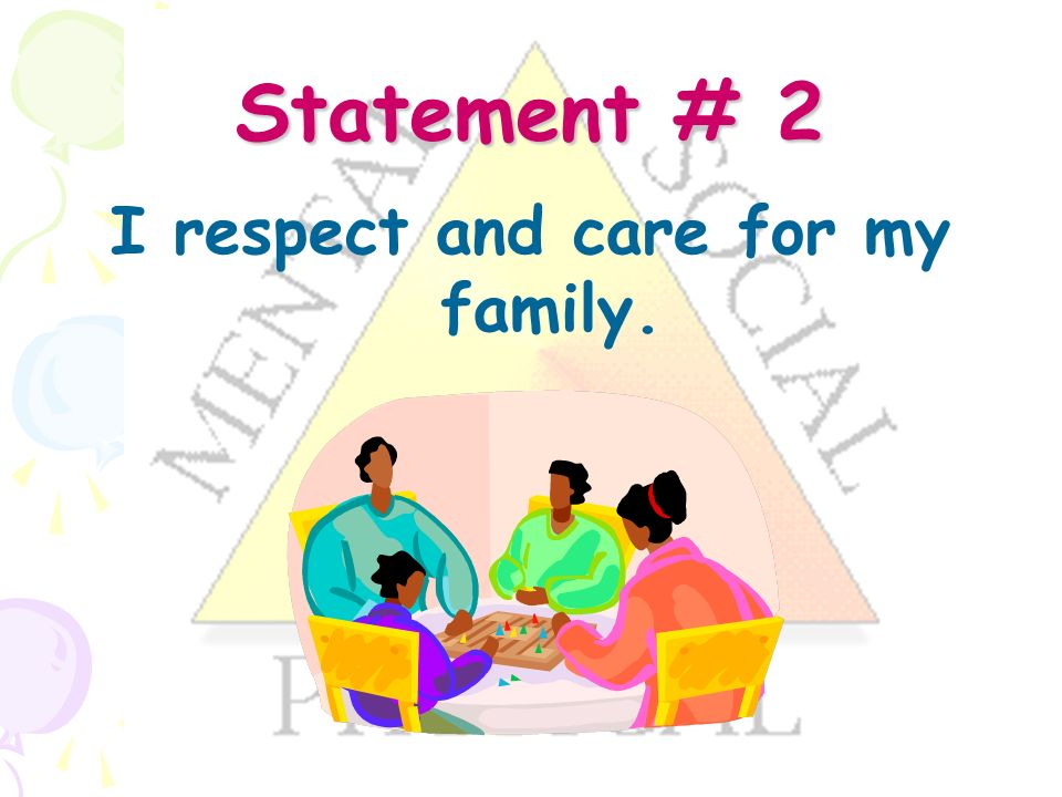 Statement # 2 I respect and care for my family.