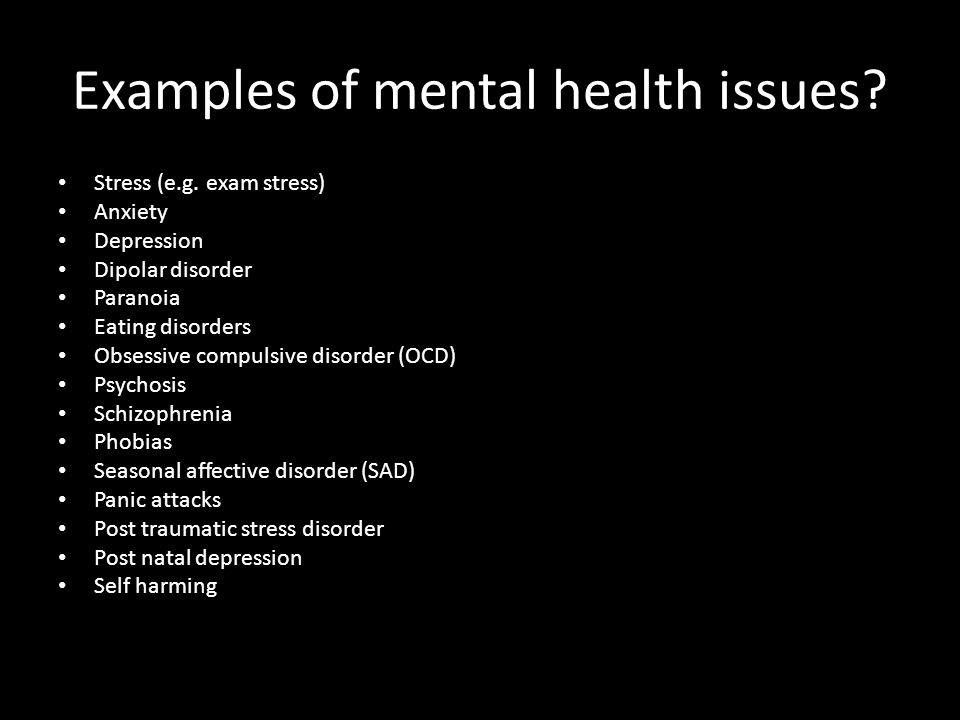 Mental Health Examples Of Mental Health Issues Stress Eg Exam