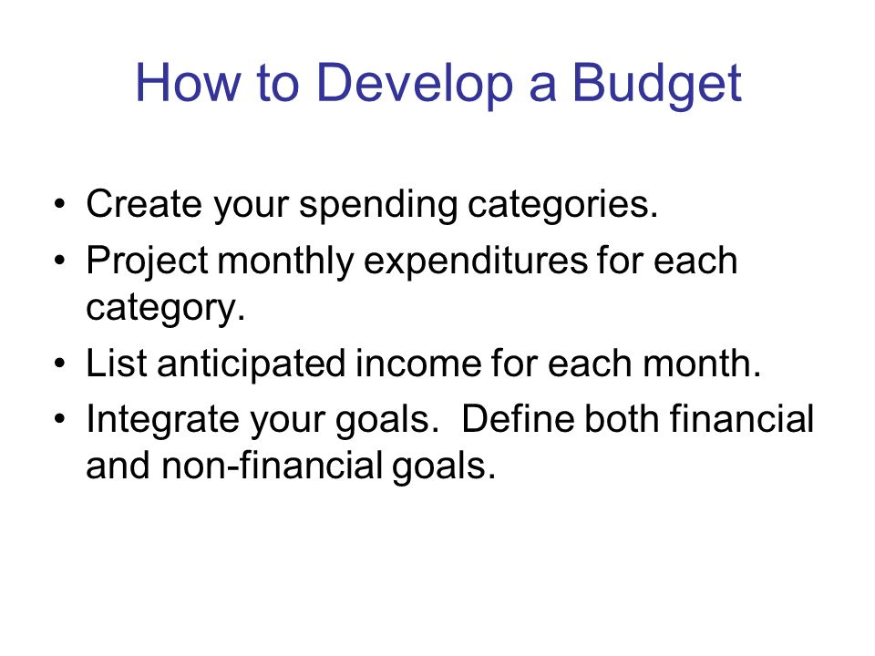 How to Develop a Budget Create your spending categories.