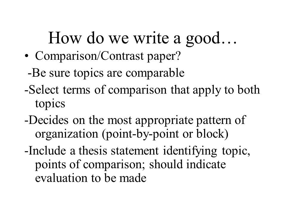 Proposal Essay Topic How Do We Write A Good Comparisoncontrast Paper Short Essays In English also Essay On Paper Compare If We Dare Episode Iii Revenge Of The Comparison And  High School Dropouts Essay