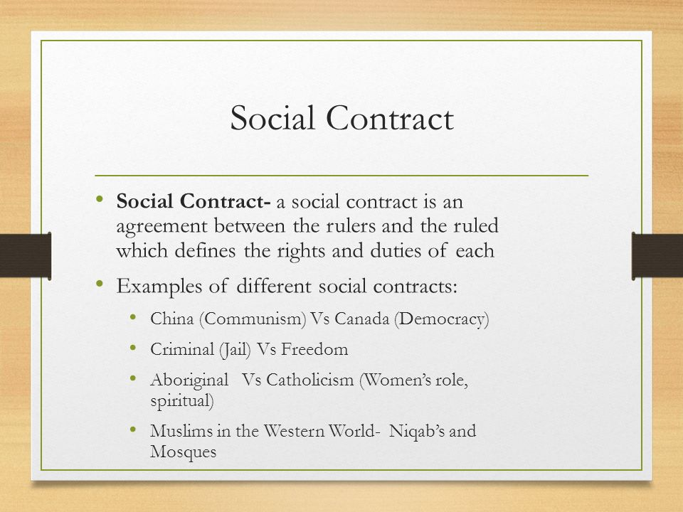 views of the social contract The basic concept of a social contract is for members of society to enter into a voluntary contract, which allows society to go from a state of nature to a state of civilisation what is meant by a state of nature is quite similar to how the rest of the animal kingdom works a person |s security depends on.