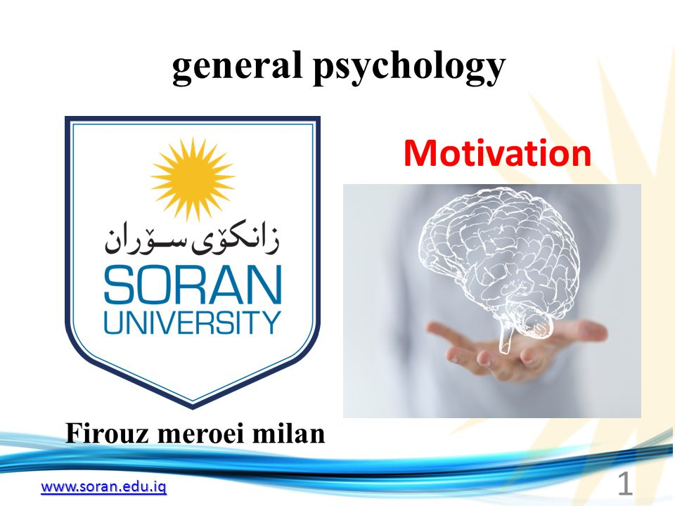 general psychology Firouz meroei milan Motivation 1