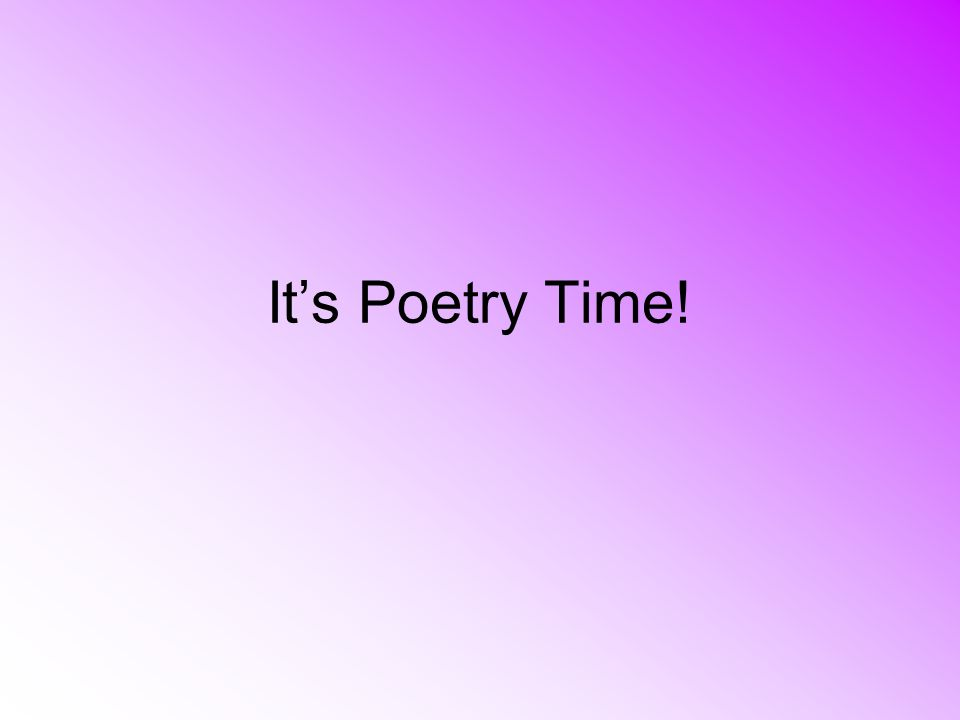 It's Poetry Time!