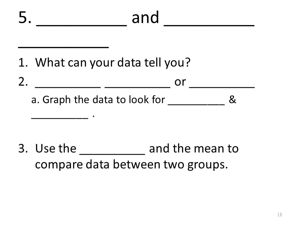 5. __________ and __________ __________ 1.What can your data tell you.