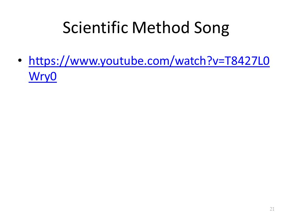 Scientific Method Song   v=T8427L0 Wry0   v=T8427L0 Wry0 21
