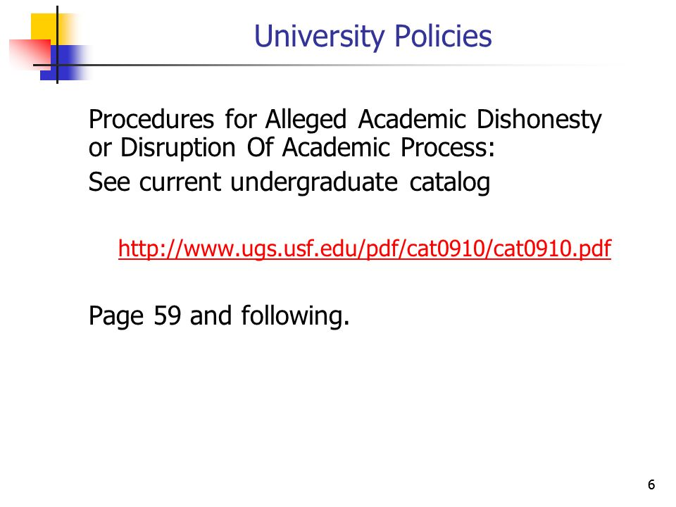 66 University Policies Procedures for Alleged Academic Dishonesty or Disruption Of Academic Process: See current undergraduate catalog   Page 59 and following.
