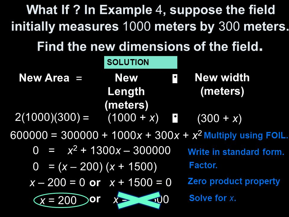 What If . In Example 4, suppose the field initially measures 1000 meters by 300 meters.