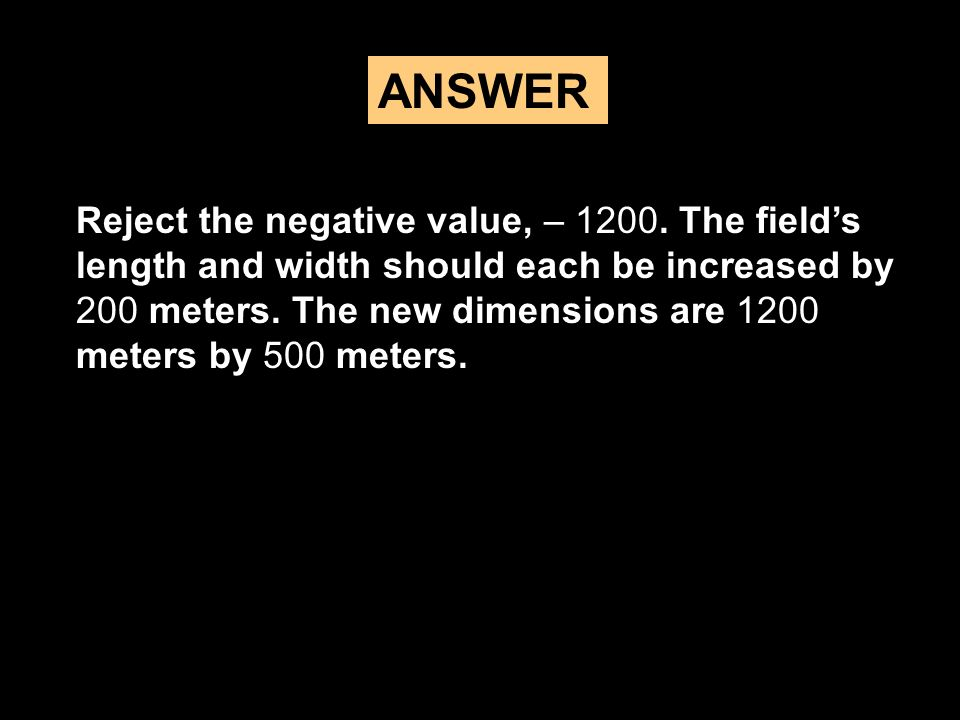 ANSWER Reject the negative value, – 1200.