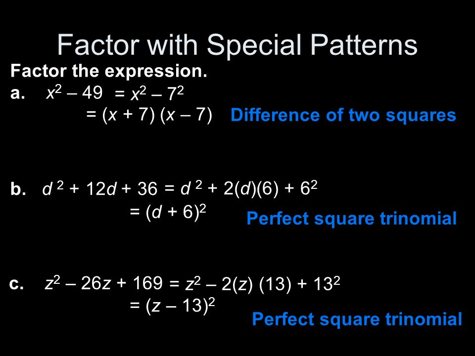 Factor with Special Patterns Factor the expression.