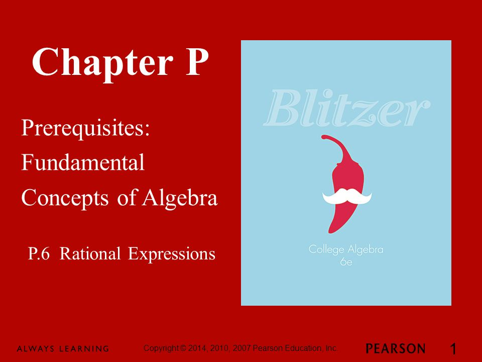 Chapter P Prerequisites: Fundamental Concepts of Algebra Copyright © 2014, 2010, 2007 Pearson Education, Inc.