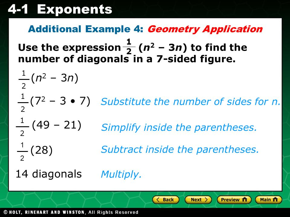 Evaluating Algebraic Expressions 4-1Exponents (7 2 – 3 7) 1212 Additional Example 4: Geometry Application Simplify inside the parentheses.