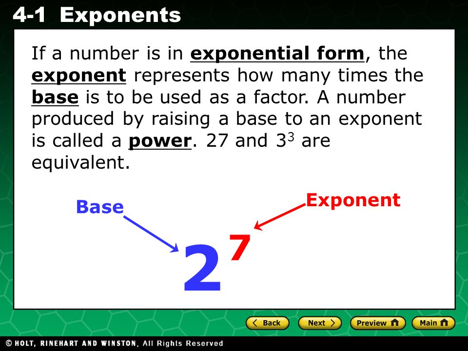 Evaluating Algebraic Expressions 4-1Exponents If a number is in exponential form, the exponent represents how many times the base is to be used as a factor.