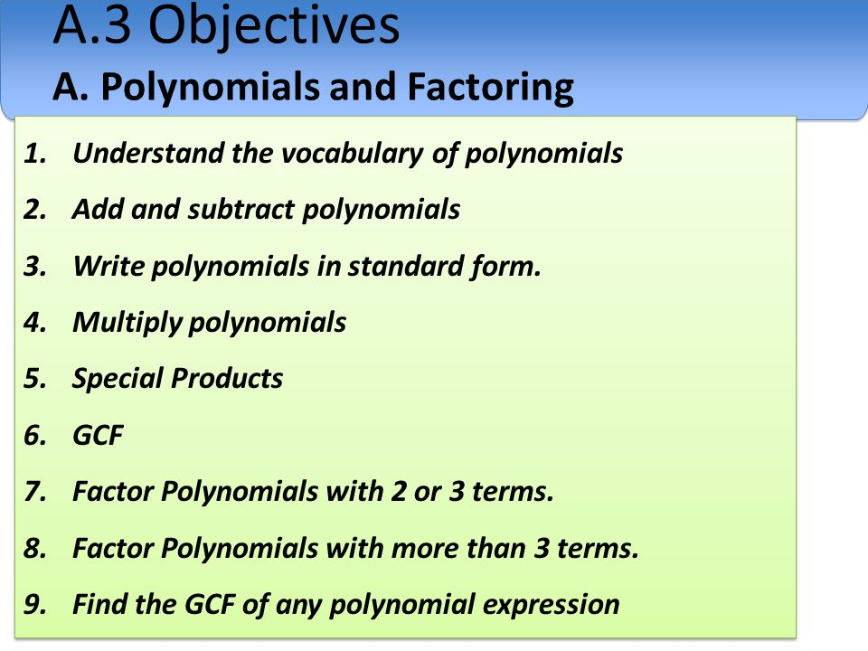 A3 Objectives A Polynomials And Factoring 1understand The