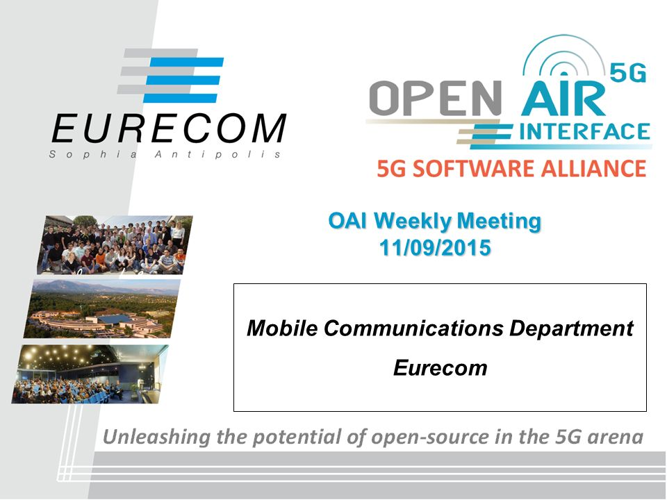 OAI Weekly Meeting 11/09/2015 Mobile Communications Department