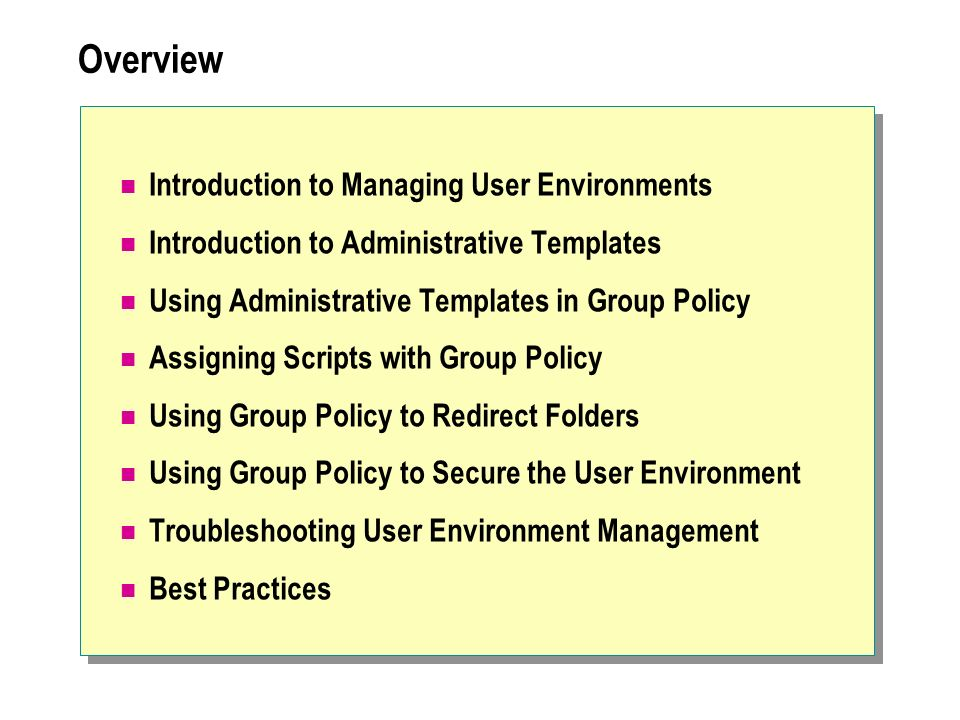 Overview Introduction to Managing User Environments