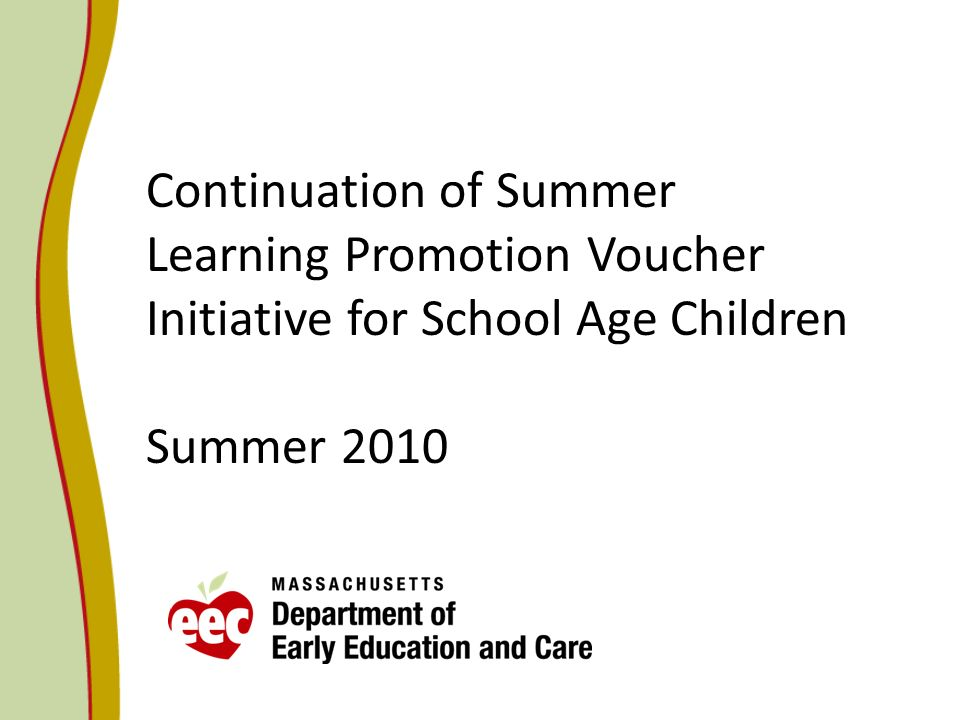 Continuation of Summer Learning Promotion Voucher Initiative for School Age Children Summer 2010