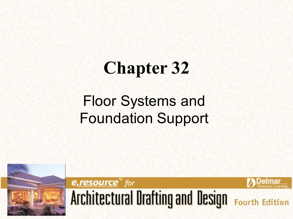 1 Chapter 32 Floor Systems And Foundation Support