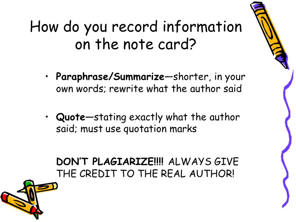 How do you record information on the note card.