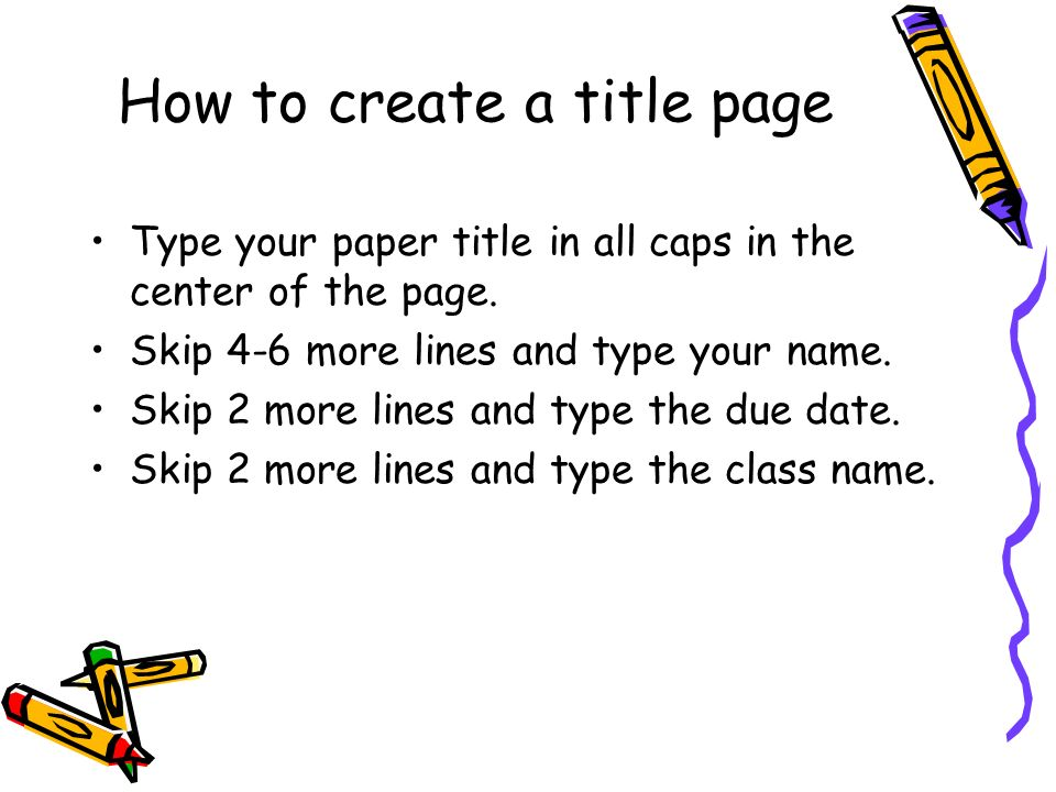 How to create a title page Type your paper title in all caps in the center of the page.