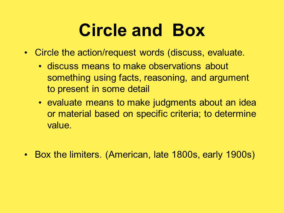 Circle and Box Circle the action/request words (discuss, evaluate.