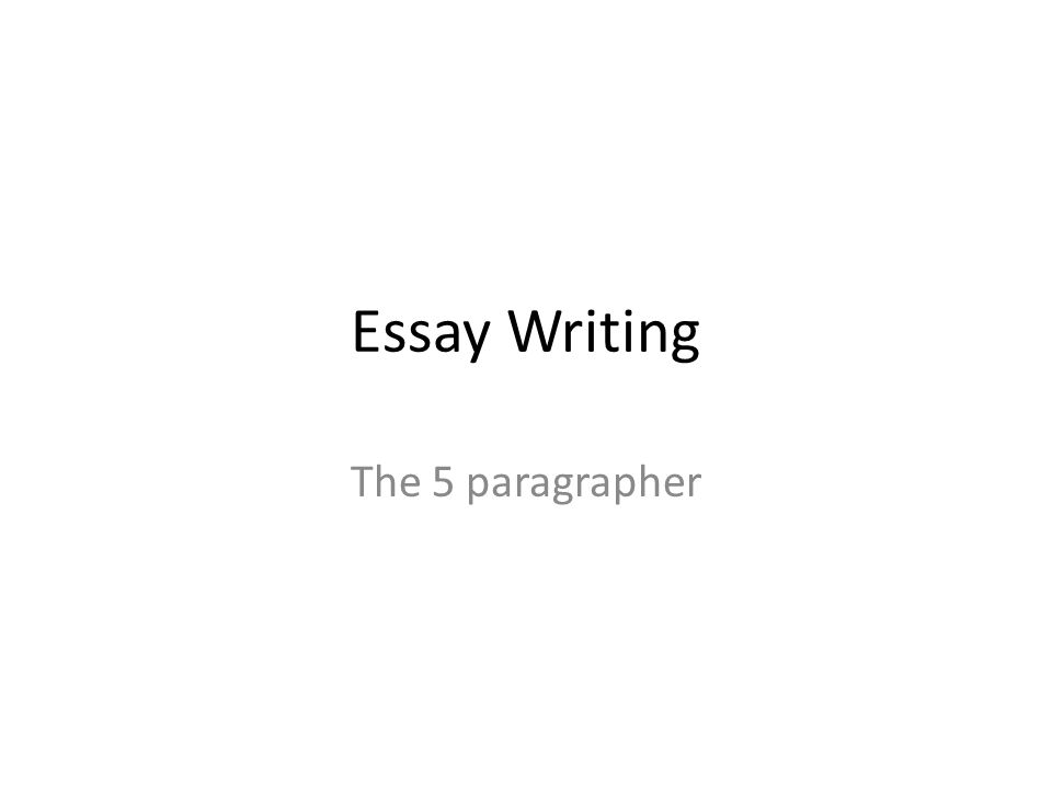Essay Writing The 5 paragrapher